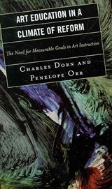 Art Education in a Climate of Reform | Charles Dorn; Penelope Orr |