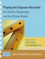 Playing the Soprano Recorder | Lois Veenhoven Guderian |