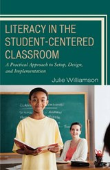 Literacy in the Student-Centered Classroom | Julie Williamson |