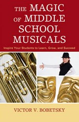The Magic of Middle School Musicals | Victor Bobetsky |