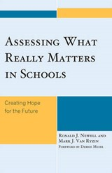 Assessing What Really Matters in Schools | Ronald J. Newell; Mark J. Van Ryzin |