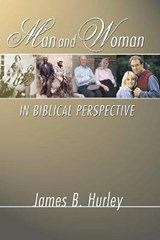 Man and Woman in Biblical Perspective | James B. Hurley |