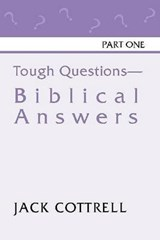 Tough Questions - Biblical Answers | Jack Cottrell |