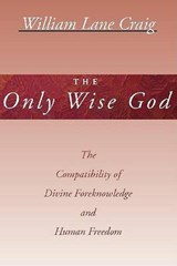 The Only Wise God | William Lane Craig |