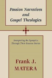 Passion Narratives and Gospel Theologies