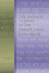 The Meaning of Hesed in the Hebrew Bible