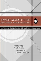 Jewish Monotheism and Christian Trinitarian Doctrine | Pinchas Lapide |