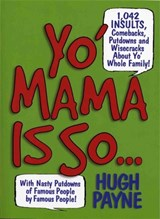 Yo' Mama Is So... | Hugh Payne |