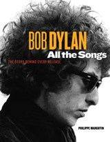 Bob dylan all the songs: the story behind every track | Philippe Margotin |