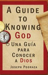 A Guide to Knowing God/Una Guia Para Conocer a Dios | Joseph Podraza |