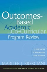 Outcomes-based Academic and Co-curricular Program Review | Marilee J. Bresciani |