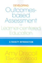 Developing Outcomes-Based Assessment for Learner-Centered Education | Amy Driscoll |