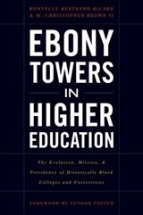 Ebony Towers in Higher Education | Ricard, Ronyelle Bertrand ; Brown, M. Christopher, Ii |