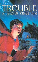 Trouble at Silver Pines Inn Grd 4-7 | Gloria Repp |