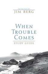 When Trouble Comes Study Guide Grd 9-12 | Jim Berg |