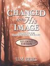 Changed Into His Image Student - Student Edition | Jim Berg |