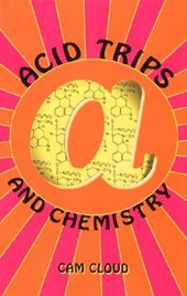 Acid Trips and Chemistry | Dan Joy |