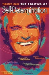 The Politics of Self-Determination | Timothy Leary |