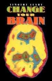 Change Your Brain | Timothy Leary |