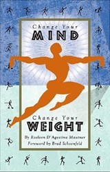 Change Your Mind, Change Your Weight | Raeleen D'agostino Mautner |
