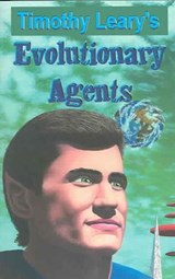 Evolutionary Agents | Timothy Leary |