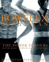 The Bowflex Body Plan | Ellington Darden |