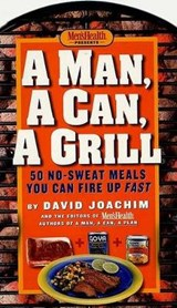 A Man, a Can, a Grill | David Joachim |