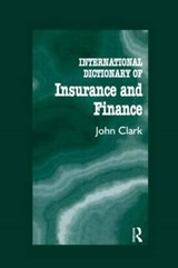 International Dictionary of Insurance and Finance | John Clark |