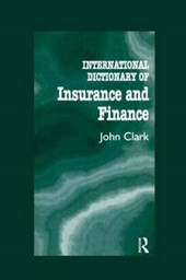 International Dictionary of Insurance and Finance