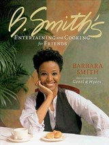 B. Smith's Entertaining and Cooking for Friends | Cromwell, Kathleen ; Smith, Barbara |