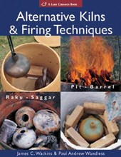 Alternative Kilns & Firing Techniques | Watkins, James C. ; Wandless, Paul Andrew |