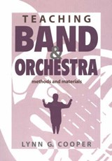 Teaching Band and Orchestra | Lynn G. Cooper |