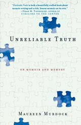Unreliable Truth | Maureen Murdock |