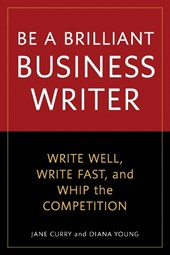 Be a Brilliant Business Writer | Curry, Jane ; Young, Diana |