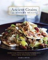 Ancient Grains for Modern Meals | Maria Speck |