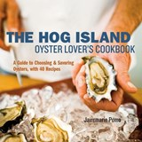 The Hog Island Oyster Lover's Cookbook | Jairemarie Pomo |