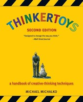Thinkertoys A Handbook of Creative-Thinking Techniques | Michael Michalko |