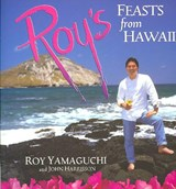 Roy's Feasts from Hawaii | Roy Yamaguchi |