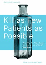 Kill as Few Patients as Possible | Oscar London |