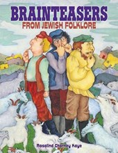 Brainteasers from Jewish Folklore | Rosalind Charney Kaye |