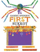 Sammy Spider's First Sukkot | Sylvia A. Rouss |