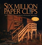 Six Million Paper Clips | Peter W. Schroeder |