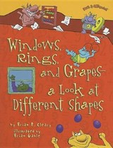 Windows, Rings, and Grapes - A Look at Different Shapes | Brian P. Cleary |