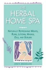 The Herbal Home Spa | Greta Breedlove |