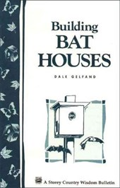 Building Bat Houses | Dale Evva Gelfand |