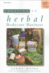 Creating an Herbal Bodycare Business | Sandy Maine |