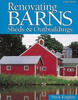 Renovating Barns, Sheds & Outbuildings | Nick Engler |