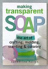 Making Transparent Soap | Catherine Failor |