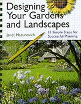 Designing Your Gardens and Landscapes | Janet Macunovich |