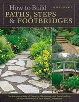 How to Build Paths, Steps & Footbridges | Peter Jeswald |